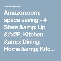Amazon.com: space saving - 4 Stars & Up / Kitchen & Dining: Home & Kitchen