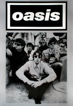 Oasis Band - Poster | one of my most favorite bands and I absolutely love their song Wonderwall