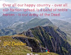 Over all our happy country - over all our Nation spread, Is a band of noble heroes - is our Army of the Dead. / Will Carleton