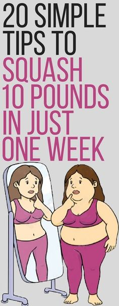 20 simple tips to really lose 10 pounds in 7 days.