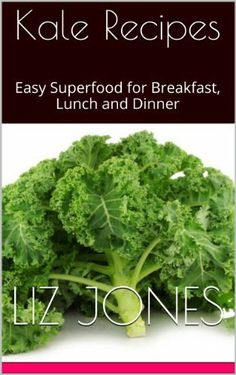 Kale Recipes: Easy Superfood for Breakfast, Lunch and Dinner by Liz Jones… Healthy Living Recipes, Healthy Food Options, Easy Healthy Dinners, Healthy Fats, Healthy Cooking, Healthy Choices, Healthy Dinner Recipes, Healthy Snacks, Healthy Eating