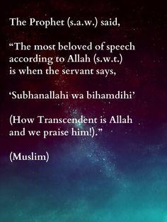 1. Subhanallahi wa bihamdihi. 2. How Transcendent is Allah and we praise him.