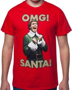 OMG Santa I KNOW HIM! Elf T-Shirt: Christmas Movie Elf T-shirt