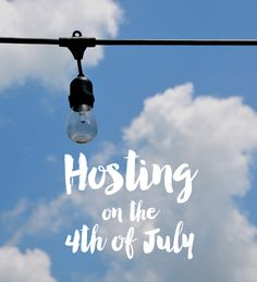 So You're Hosting on the Fourth of July…