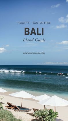 Bali Island Guide: A healthy, real food, gluten-free travel guide to Bali…