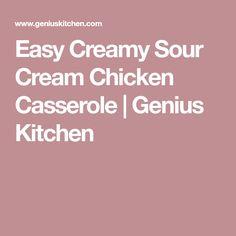 Easy Creamy Sour Cream Chicken Casserole   Genius Kitchen