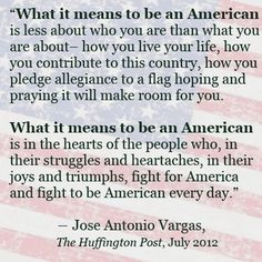 Jose Antonio Vargas on what it means to be an American.