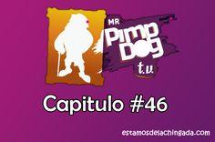 """Mr Pimp Dog"" – Capitulo #46 | Estamos De La Chingada https://estamosdelachingada.com/mr-pimp-dog-capitulo-46/"