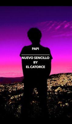"""""""Papi"""" – El nuevo sencillo de El Catorce"""