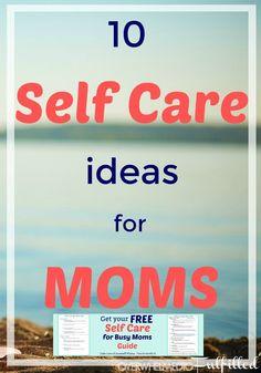 Self Care / Self Care Ideas / Self Care for Moms / How to Self Care