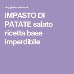 IMPASTO DI PATATE salato ricetta base imperdibile