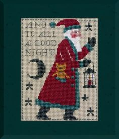 """And to All a Good Night"" is the 2015 Santa from The Prairie Schooler. This Santa wishes you a peaceful holiday evening. The stitch count is 75 x 57 and the design size is 5.13"" x 3.25""."