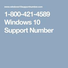 1-800-421-4589 Windows 10 Support Number Browser Support, Windows 10, Number