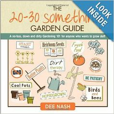 "New Book Something Garden Guide Cover by Dee Nash ""A no-fuss, down and dirty Gardening 101 for anyone who wants to grow stuff."" Haan Lohmeyer Z Nash Gardening Books, Gardening Tips, Container Gardening, Easy Vegetables To Grow, Veggies, Garden Guide, Garden Ideas, Garden Fun, Garden Path"
