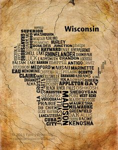 Cities of Wisconsin State, Unique Vintage Style Typography Print... Elkhorn isn't on here, but I probably would have left it too, if I made this.