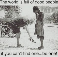 Keri Nixon on The world is full of good people. If you can't find one.The world is full of good people. If you can't find one. Leadership, Motivational Quotes, Inspirational Quotes, Uplifting Quotes, A Course In Miracles, Faith In Humanity Restored, Just Dream, The Victim, Be A Better Person