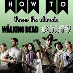 Gruuhhh! It takes braaaaiiins to plan a good #WalkingDead party, so grab this guide and you'll be partying like it's the zombie apocalypse!
