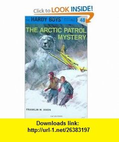 The Arctic Patrol Mystery (Hardy Boys, No. 48) (9780448089485) Franklin W. Dixon , ISBN-10: 0448089483  , ISBN-13: 978-0448089485 ,  , tutorials , pdf , ebook , torrent , downloads , rapidshare , filesonic , hotfile , megaupload , fileserve
