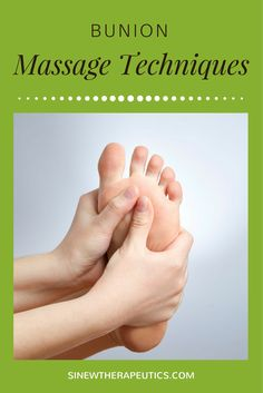 These massage techniques are of great value in bunion pain relief; circulation stimulation; dispersing blood and fluid accumulations; swelling reduction; and relaxing muscle spasms, especially when used alongside the Sinew Therapeutics liniments and soaks.