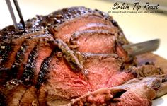 Cooking With Mary and Friends: Sirloin Tip Roast - West Ridge Farms-Premium Beef Beef Sirloin Tip Roast, Sirloin Tips, Rolled Roast Beef, Roast Recipes, Cooking Recipes, Easy Cooking, Cooking Time, Chicken Recipes, Beef Round
