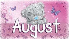 Tatty Teddy ~ ★* Hello August *★