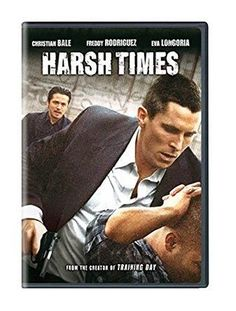 Harsh Times Christian Bale, Eva Longoria, Freddy Rodriguez, Tammy Trull, Adriana Millan, Terry Crews, J.K. Simmons