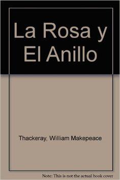william mackepeace thackeray la rosa y el anillo -