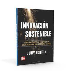 Innovación sostenible – Judy Estrin – PDF  #innovacion #economia #LibrosAyuda  http://librosayuda.info/2016/03/05/innovacion-sostenible-judy-estrin-pdf/