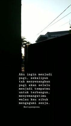 Ideas quotes indonesia pagi for 2019 Tumblr Quotes, New Quotes, Lyric Quotes, Family Quotes, Words Quotes, Life Quotes, Funny Quotes, Believe, Quotes Galau