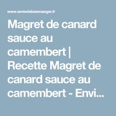 Magret de canard sauce au camembert | Recette Magret de canard sauce au camembert - Envie de bien manger