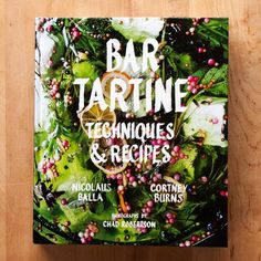 The Bar Tartine Cookbook is a Dream Come True for DIY-Obsessed Urban Homesteaders — New Cookbook