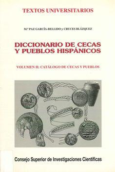 García-Bellido, Mª Paz; Blázquez, Cruces. Diccionario de cecas y pueblos hispánicos. V. 2, Catálogo de cecas y pueblos. Madrid : CSIC, 2001.