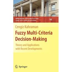 This work examines all the fuzzy multicriteria methods recently developed, such as fuzzy AHP, fuzzy TOPSIS, interactive fuzzy multiobjective stochastic linear programming, fuzzy multiobjective dynamic programming, grey fuzzy multiobjective optimization, fuzzy multiobjective geometric programming, and more. Each of the 22 chapters includes practical applications along with new developments/results. This book may be used as a textbook in graduate operations research, industrial engineering, and ec Linear Programming, Industrial Engineering, Maths Algebra, 8th Grade Math, Math Teacher, Decision Making, Economics, Textbook, Grey