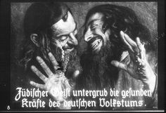 Nazi Propaganda: The Jewish spirit undermines the healthy powers of the German people.