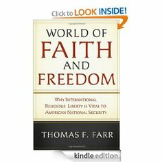 World of Faith and Freedom: Why International Religious Liberty Is Vital to American National Security by Thomas F. Farr. $21.60. 382 pages. Publisher: Oxford University Press, USA; 1 edition (November 7, 2008). Author: Thomas F. Farr