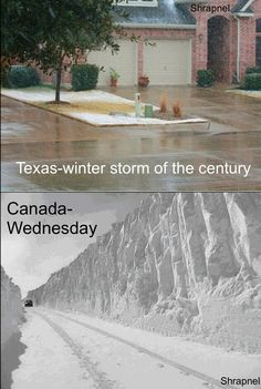 Texas, winter storm of the century (rain wet streets) --- Canada, Wednesday ft. Canadian Memes, Canadian Things, I Am Canadian, Canadian Humour, Canada Jokes, Canada Funny, Canada Eh, Canadian Stereotypes, Texas Winter
