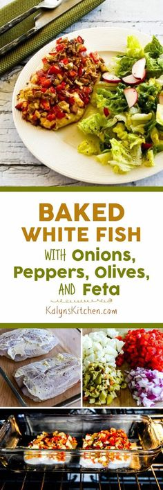 Baked White Fish with Onions, Peppers, Olives, and Feta is an easy and delicious fish dinner I've been making for years, and this recipe is low-carb, gluten-free, and South Beach Diet phase one. [found on KalynsKitchen.com]