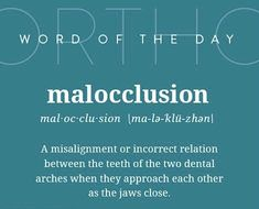 Orthodontic word of the day: MALOCCLUSION Braces Humor, Orthodontics Marketing, Dental Fun Facts, Teeth Straightening, Dental Braces, Teeth Health, Word Of The Day, Health And Wellness, Improve Yourself