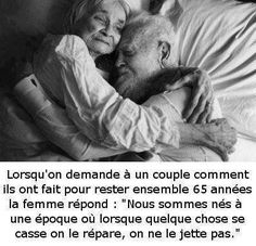 """I love this! When someone asked a couple how they have stayed married for 65 years, the wife replies """"We were born in a time, when if something broke,one would  repair it, not throw it away."""""""