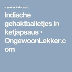 Indische gehaktballetjes in ketjapsaus • OngewoonLekker.com