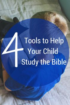 Tools are so important to make Bible study fun and engaging for kids! 4 tools to help your child study the Bible