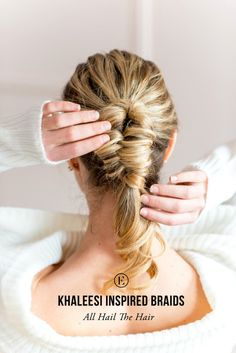 How to Get Khaleesi Inspired Braids for Everyday Occasions #theeverygirl