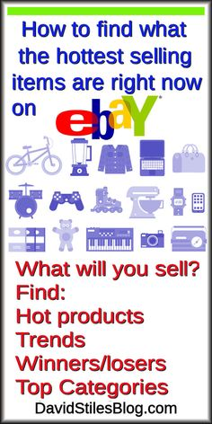 HOW TO FIND OUT WHAT THE HOTTEST SELLING ITEMS ARE ON EBAY RIGHT NOW. From: DavidStilesBlog.com