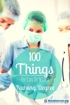 What you do as a nurse? lots! A great list of 100 Things You Can Do With A…