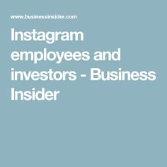 Instagram employees and investors - Business Insider