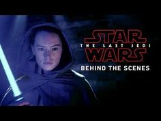 Go Behind-the-Scenes in New Featurette for 'Star Wars: The Last Jedi' | FirstShowing.net
