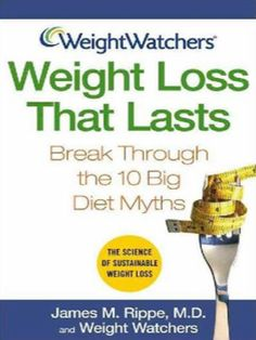 Weight Watchers Weight Loss That Lasts : Break Through the 10 Big Diet Myths NOTE: The Photos are Stock photos. These are books that were part of a bookstore closing. They have been in storage since 2
