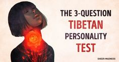 This three-question Tibetan test can reveal alot about who you really are