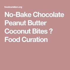No-Bake Chocolate Peanut Butter Coconut Bites ⋆ Food Curation