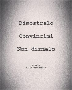 diario_di_un_mentecatto | Ritina80 Ispirational Quotes, Tumblr Quotes, Text Quotes, Words Quotes, Sayings, Italian Quotes, The Ugly Truth, Story Instagram, Motivational Phrases